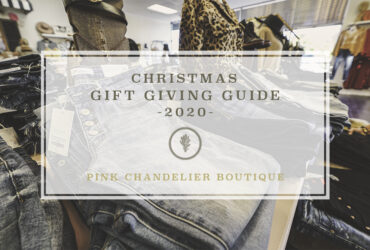 Gift Giving Guide 2020 // Pink Chandelier Boutique